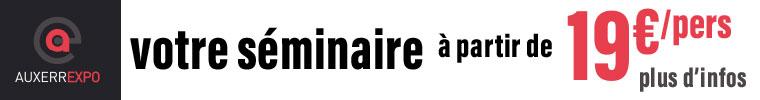 Votre séminaire à Auxerrexpo à partir de 19€/pers